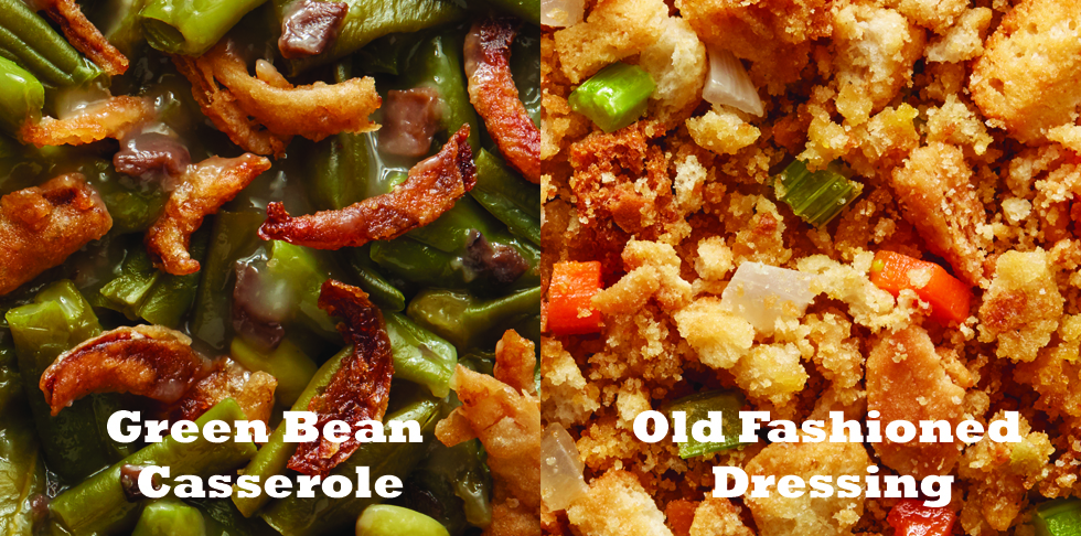 Green Bean Casserole and Old Fashioned Dressing