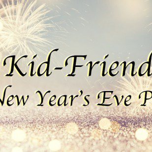 Kid-Friendly New Year's Eve Party
