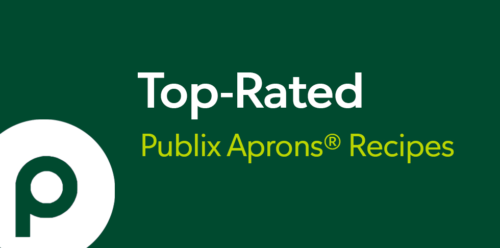 Top 8 Publix Aprons® Recipes You Must Try
